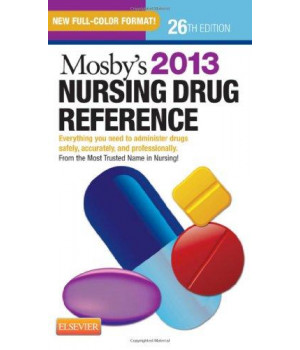 Mosby\'s 2013 Nursing Drug Reference, 26e (SKIDMORE NURSING DRUG REFERENCE)