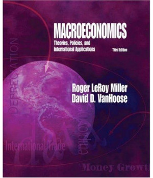 Macroeconomics: Theories, Policies, and International Applications (with Xtra! Access Card)
