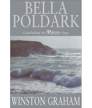 Bella Poldark, A Novel of Cornwall: 1818-1820