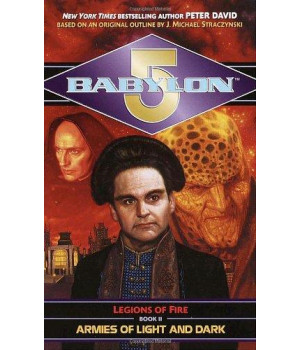 Armies of Light and Dark (Babylon 5: Legions of Fire, Book 2)