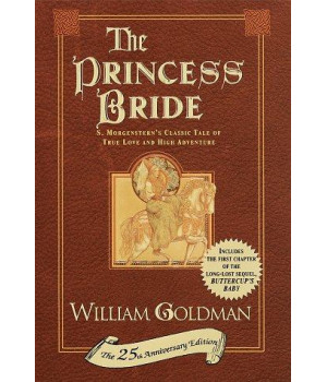 The Princess Bride: S. Morgenstern\'s Classic Tale of True Love and High Adventure (The 25th Anniversary Edition)