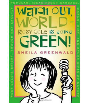 Watch Out World--Rosy Cole Is Going Green!