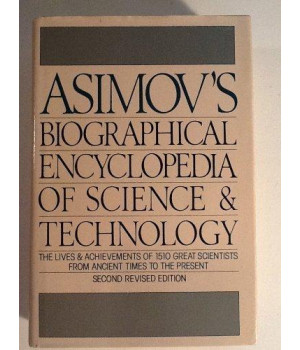 Asimov\'s Biographical Encyclopedia of Science and Technology