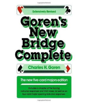 Goren\'s New Bridge Complete: The New Five-Card Majors Edition
