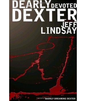 Dearly Devoted Dexter: A Novel