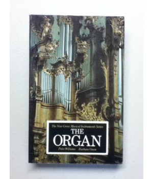 Organ (Grove Musical Instrument Series)