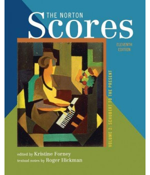 The Norton Scores: for The Enjoyment of Music: An Introduction to Perceptive Listening, Tenth Edition (Vol. 2: Schubert to the Present)