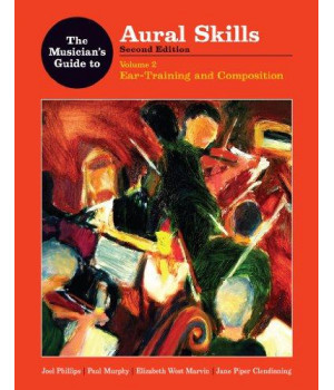 The Musician\'s Guide to Aural Skills: Ear Training and Composition (Second Edition)  (Vol. 2)  (The Musician\'s Guide Series)