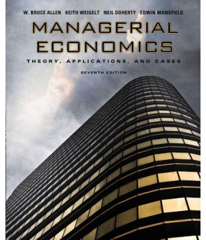 Managerial Economics: Theory, Applications, and Cases (Seventh Edition)