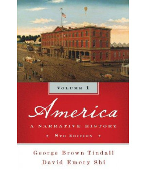 America: A Narrative History (Eighth Edition)  (Vol. 1)