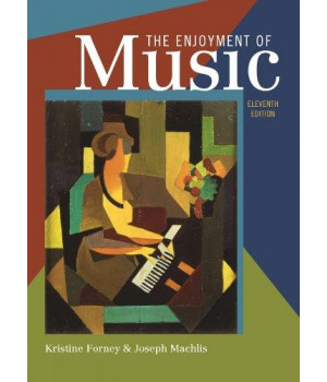 The Enjoyment of Music: An Introduction to Perceptive Listening (Eleventh Edition)