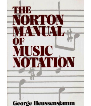 The Norton Manual of Music Notation