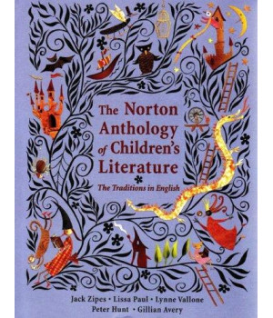 The Norton Anthology of Children\'s Literature: The Traditions in English (College Edition)