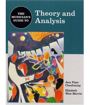 The Musician's Guide to Theory and Analysis (The Musician's Guide Series)