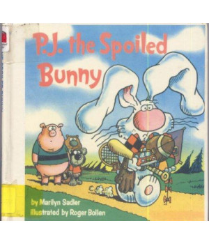 P.J. THE SPOILED BUNNY (Random House Pictureback)