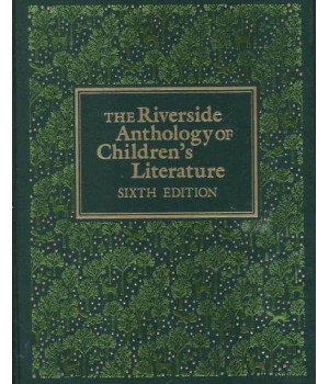 The Riverside Anthology of Children\'s Literature