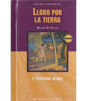 McDougal Littell Literature Connections: Lloro por la tierra (Roll of Thunder, Hear My Cry) Student Editon  Grade 8 (Spanish Edition)