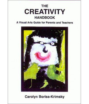 The Creativity Handbook: A Visual Arts Guide for Parents and Teachers