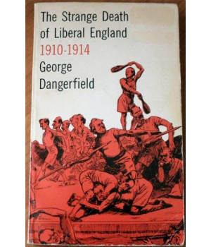 The Strange Death of Liberal England  1910-1914