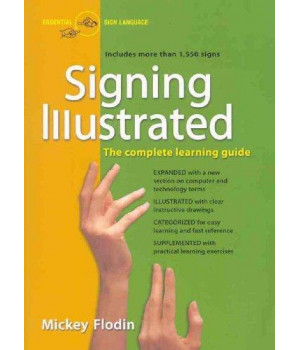 Signing Illustrated (Revised Edition): The Complete Learning Guide