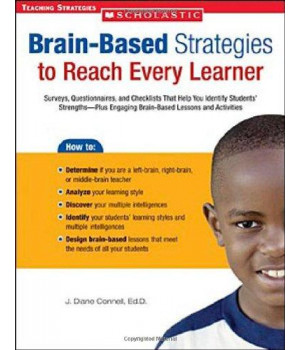 Brain-Based Strategies to Reach Every Learner: Surveys, Questionnaires, and Checklists That Help You Identify Students\' Strengths-Plus Engaging Brain-Based Lessons and Activities (Teaching Strategies)