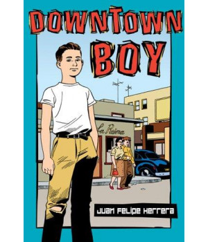 Downtown Boy (Tomas Rivera Mexican-American Children\'s Book Award (Awards))