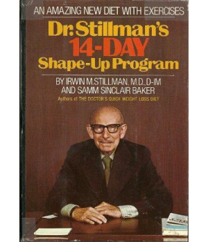 Dr. Stillman\'s 14-day shape-up program;: An amazing new diet to slim with, exercises to trim with