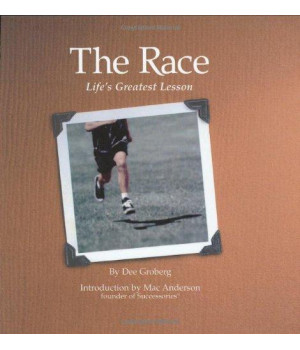 The Race: Life\'s Greatest Lesson