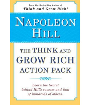 The Think and Grow Rich Action Pack: Learn the Secret Behind Hill\'s Success and That of Hundreds of Others