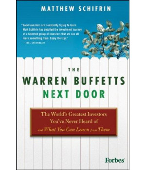 The Warren Buffetts Next Door: The World\'s Greatest Investors You\'ve Never Heard Of and What You Can Learn From Them
