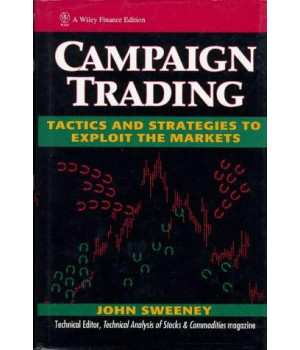 Campaign Trading: Tactics and Strategies to Exploit the Markets (Wiley Finance)