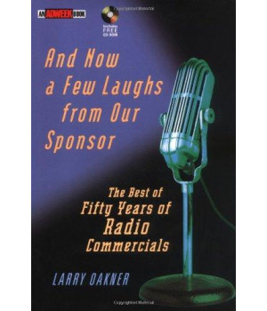 And Now a Few Laughs from Our Sponsor: The Best of Fifty Years of Radio Commercials with CDROM