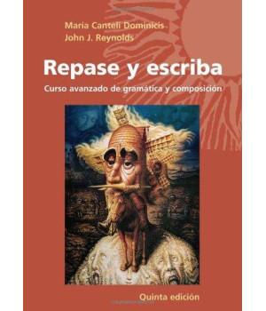 Repase y escriba: Curso avanzado de gramática y composición (Quinta Edicion) (Spanish and English Edition)