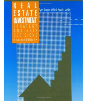 Real Estate Investment: Strategy, Analysis, Decisions