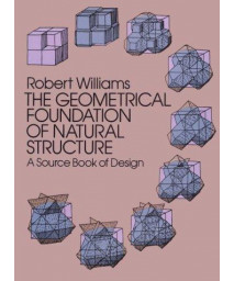 The Geometrical Foundation of Natural Structure: A Source Book of Design