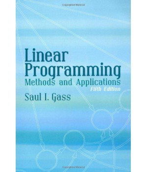 Linear Programming: Methods and Applications: Fifth Edition (Dover Books on Computer Science)