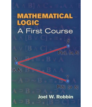 Mathematical Logic: A First Course (Dover Books on Mathematics)