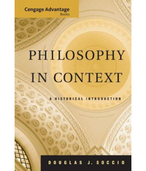 Cengage Advantage Books: Philosophy in Context: A Historical Introduction