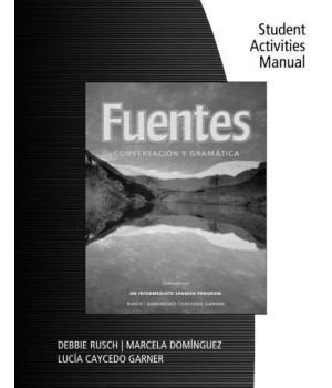 Student Activity Manual for Rusch/Dominguez/Caycedo Garner's Fuentes: Conversacion y gramatica