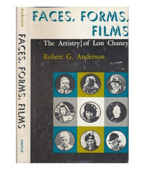 Faces, forms, films;: The artistry of Lon Chaney