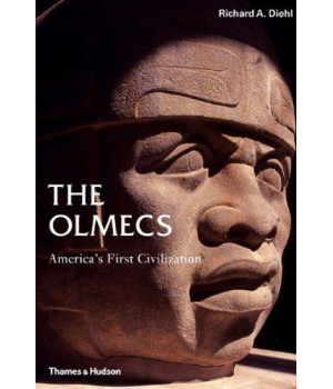 The Olmecs: America\'s First Civilization (Ancient Peoples and Places)