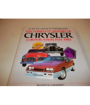 Complete History of Chrysler Corporation 1924-1985