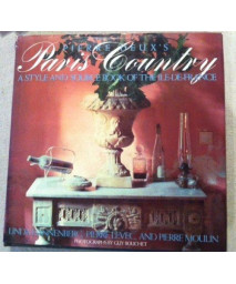 Pierre Deux's Paris Country: A Style and Source Book of the Ile-De-France, Linda Dannenberg
