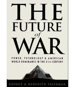 The Future of War: Power, Technology and American World Dominance in the 21st Century