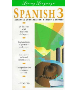 Spanish 3: Advanced Conversation -- Revised and Updated (book) (Living Language) (Vol 3)