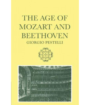 The Age of Mozart and Beethoven (Storia de La Musica Series)