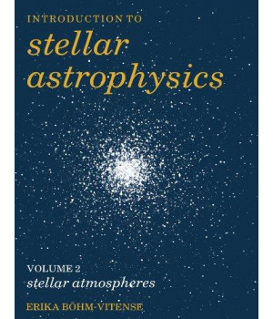 Introduction to Stellar Astrophysics: Volume 2