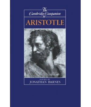 The Cambridge Companion to Aristotle (Cambridge Companions to Philosophy)