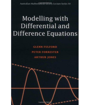 Modelling with Differential and Difference Equations (Australian Mathematical Society Lecture Series)