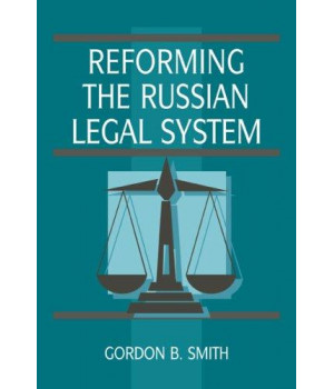 Reforming the Russian Legal System (Cambridge Russian Paperbacks)